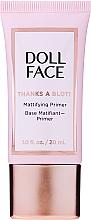 Düfte, Parfümerie und Kosmetik Mattierender Gesichtsprimer - Doll Face Thanks A Blot Mattifying Primer