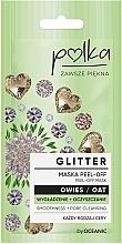 Düfte, Parfümerie und Kosmetik Glättende und reinigende Peel-Off Gesichtsmaske mit Hafer - Polka Glitter Peel Off Mask Oat